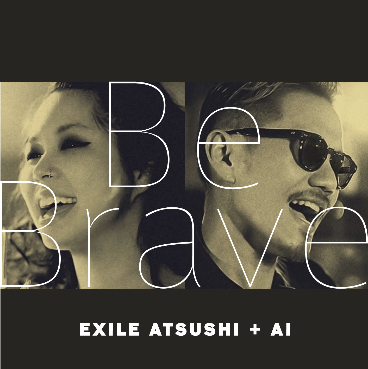 EXILE ATSUSHI + AI  7年ぶりのコラボ実現!『Be Brave』9/9発売!